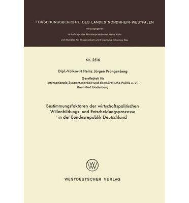[ [ BESTIMMUNGSFAKTOREN DER WIRTSCHAFTSPOLITISCHEN WILLENBILDUNGS- UND ENTSCHEIDUNGSPROZESSE IN DER BUNDESREPUBLIK DEUTSCHLAND (1975) (FORSCHUNGSBERICHTE DES LANDES NORDRHEIN-WESTFALEN) (GERMAN) BY(JURGEN PRANGENBERG, HEINZ )](AUTHOR)[PAPERBACK]