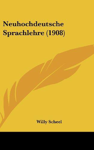Neuhochdeutsche Sprachlehre (1908)