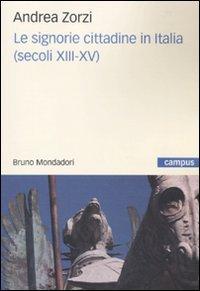 Le signorie cittadine in Italia (secoli XIII-XV)