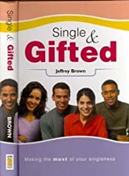 Single and Gifted: Making the Most of Your Singleness