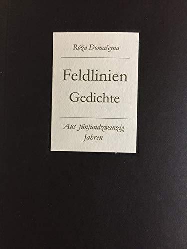 Feldlinien . Gedichte - Aus fünfundzwanzig Jahren: Edition Ornament Band13