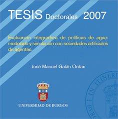 Evaluación integradora de políticas de agua: modelado y simulación con sociedades artificiales de agentes (Tesis) por José Manuel Galán Ordax