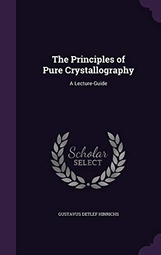 The Principles of Pure Crystallography: A Lecture-Guide