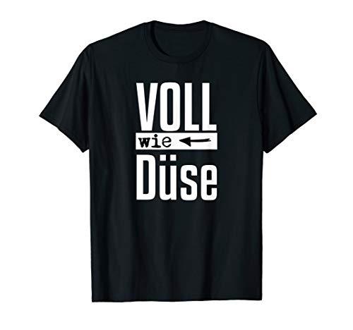 Voll wie Düse Fun Party T-Shirt