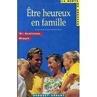 Être heureux en famille par Dominique Megglé
