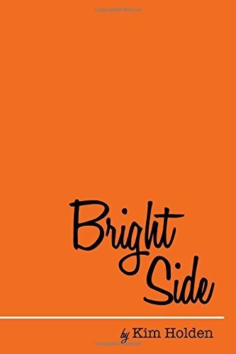 Bright Side by Holden, Kim (2014) Paperback