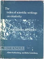 Index of Scientific Writings on Creativity: Creative Men and Women v. 1 by Albert Rothenburg (1975-04-05)