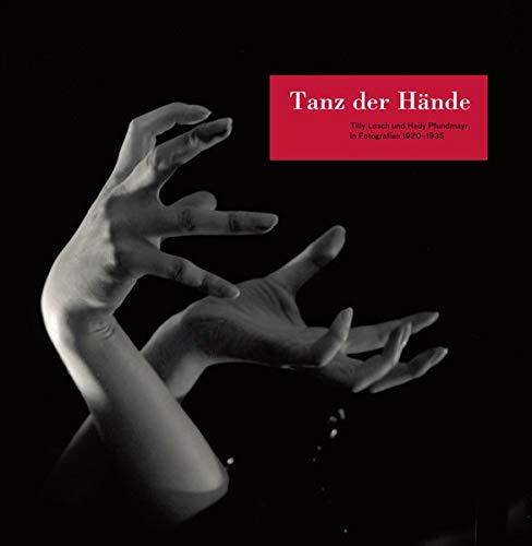 Tanz der Hände: Tilly Losch und Hedy Pfundmayr in Fotografien 1920-1935. Mit Beiträgen von Andrea Amort, Ines Rieder und Magdalena Vukovic; mit einem ... zur Geschichte der Fotografie in (Tanz Kostüm Sammlung)