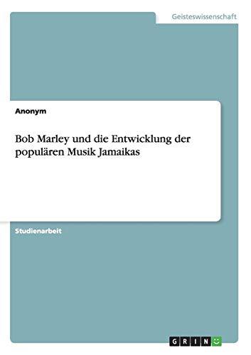 Bob Marley und die Entwicklung der populären Musik Jamaikas