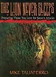 Image de Le lion ne dort jamais : Préparez ceux que vous aimez aux attaques de Satan