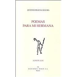 Poemas Para Mi Hermana (Poesía. Accésit Adonais 2006)