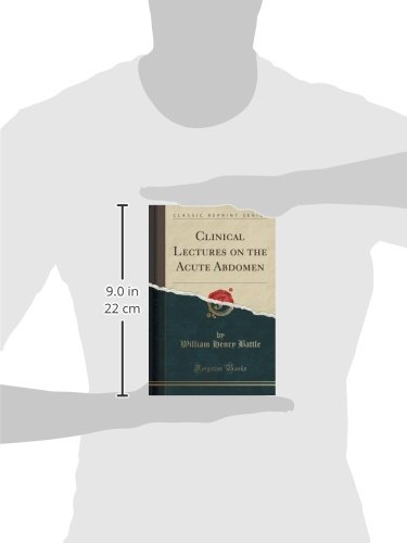 Clinical Lectures on the Acute Abdomen (Classic Reprint)