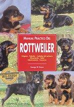 Manual práctico del rottweiler (Manuales prácticos de perros) por George W. Braun