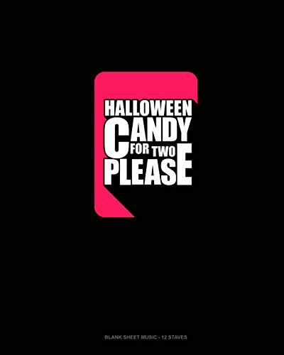 Halloween Candy for Two Please: Blank Sheet Music - 12 Staves