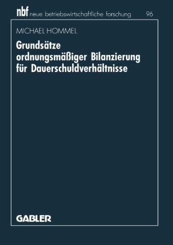 Grundsätze ordnungsmäßiger Bilanzierung für Dauerschuldverhältnisse (neue betriebswirtschaftliche forschung (nbf), Band 15)