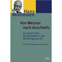 Von Weimar nach Auschwitz: Zur Geschichte Deutschlands in der Weltkriegsepoche. Ausgewählte Aufsätze