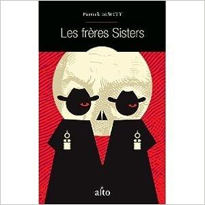 Patrick De Witt - Les frères Sisters