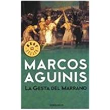 La gesta del marrano / The Pig's Deed (Spanish Edition) by Marcos Aguinis (2009-08-30)