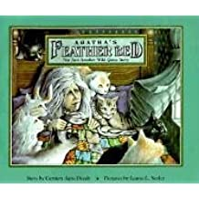 Agatha's Feather Bed: Not Just Another Wild Goose Story by Carmen Agra Deedy (1994-09-02)