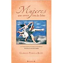 Mujeres que corren con los lobos (Spanish Edition) (No Ficcion Divulgacion) by Clarissa Pinkola Estes (2011-01-18)