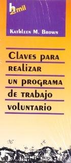Descargar Libro Claves Para Realizar Un Programa de Trabajo Voluntario de Kathleen M. Brown