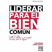 Liderar Para El Bien Comun (biblioteca luis huete)