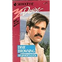 Beginner's Luck (Man of the Month) (Silhouette Desire, 517) by Dixie Browning (1989-08-01)