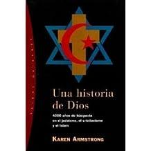 Una historia de Dios: 4000 años de búsqueda en el judaísmo, el cristianismo y el Islam (Orígenes)
