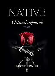 Native - L'éternel crépuscule, Tome 7 (Le dernier tome de la S