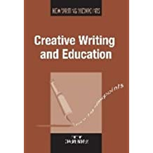 Creative Writing and Education (New Writing Viewpoints)