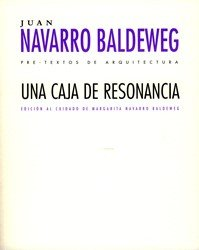 Descargar Libro Libro Una caja de resonancia (Pre-textos de arquitectura) de Juan Navarro Baldeweg