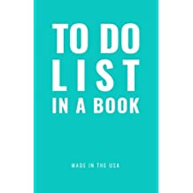 """TO DO LIST IN A BOOK - Best To Do List to Increase Your Productivity and Prioritize Your Tasks More Effectively - Non Dated / Undated - 5.5"""" x 8.5"""" (The Maverick Turquoise): Daily Planner"""