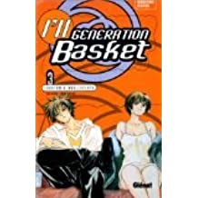 I'll Generation Basket, tome 3 : Lobotomie adolescente