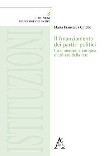 Il finanziamento dei partiti politici tra dimensione europea e utilizzo della rete (Istituzioni) por Maria Francesca Ciriello
