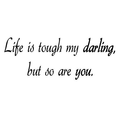 Life Is Tough My Darling But So Are You Vinyl Walll Decal Home Decar -