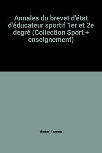 Annales du brevet d'état d'éducateur sportif 1er et 2e degré (Collection Sport + enseignement) par Raymond Thomas