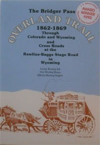 the-bridger-pass-overland-trail-1862-1869-through-colorado-and-wyoming-and-cross-roads-at-the-rawlin