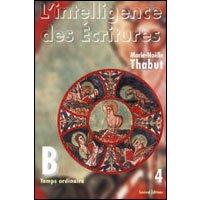 L Intelligence des Ecritures T4 Annee B Temps Ordinaire