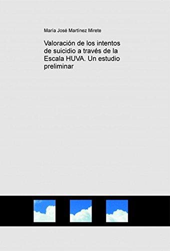 Valoración de los intentos de suicidio a través de la Escala HUVA. Un estudio preliminar