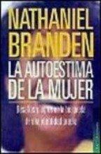 La Autoestima de la Mujer by Nathaniel Branden(1905-06-21)