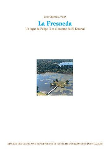 La Fresneda. Un lugar de Felipe II en el entorno de El Escorial por Luis Cervera