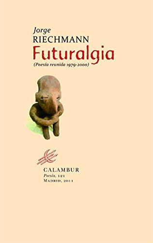 Futuralgia (Poesía 1979-2000)