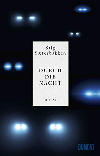 Buchseite und Rezensionen zu 'Durch die Nacht: Roman' von Stig Sæterbakken