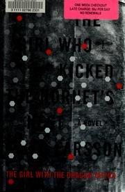 The Girl Who Kicked The Hornet's Nest - A Novel