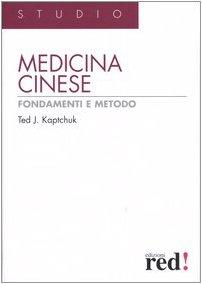 Medicina cinese. Fondamenti e metodo - Red Copertina