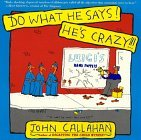 do-what-he-says-hes-crazy-by-john-callahan-1992-10-23