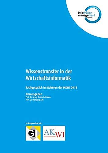Wissenstransfer in der Wirtschaftsinformatik: Fachgespräch im Rahmen der MKWI 2018