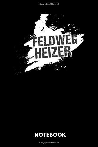 Feldweg Heizer Notebook: Notizbuch für Motorrad Fahrer und Fahrlehrer Motocross.