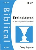 Ecclesiastes: A Peculiarly Postmodern Piece (Biblical) by Douglas Ingram (2004-12-07)