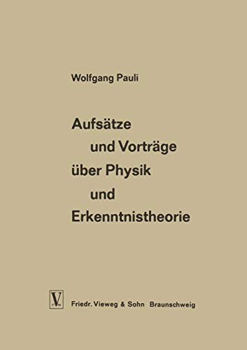 Aufsätze und Vorträge über Physik und Erkenntnistheorie (Die Wissenschaft)